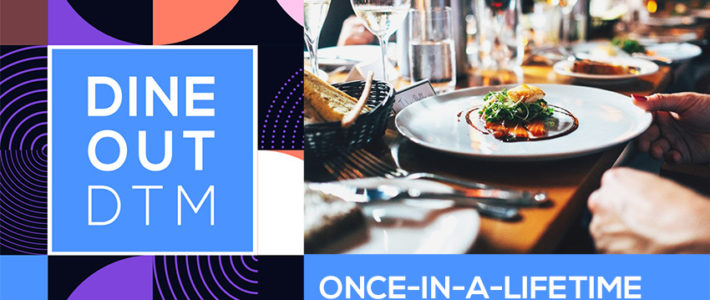 Dine Out DTM: Your chance to enjoy a unique culinary experience!